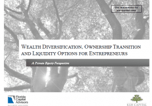 Wealth Diversification, Ownership Transition and Liquidity Options for Entrepreneurs